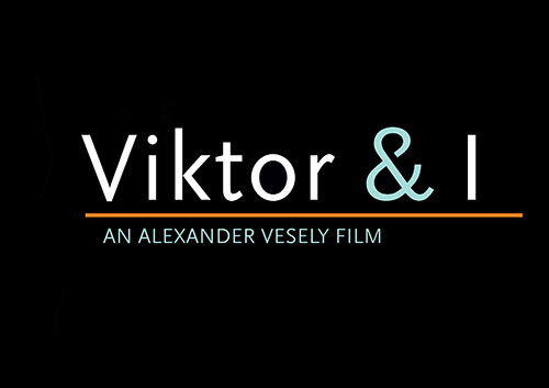 Viktor & I  - an Alexander Vesely Movie